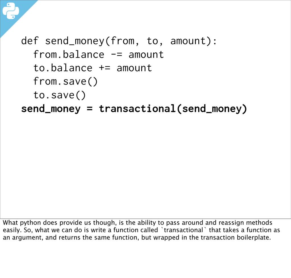 def send_money(from, to, amount): from.balance ...