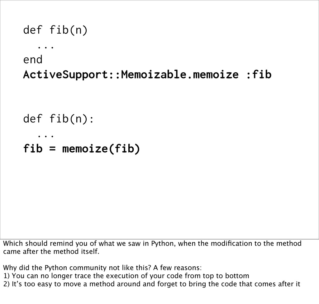 def fib(n) ... end ActiveSupport::Memoizable.me...