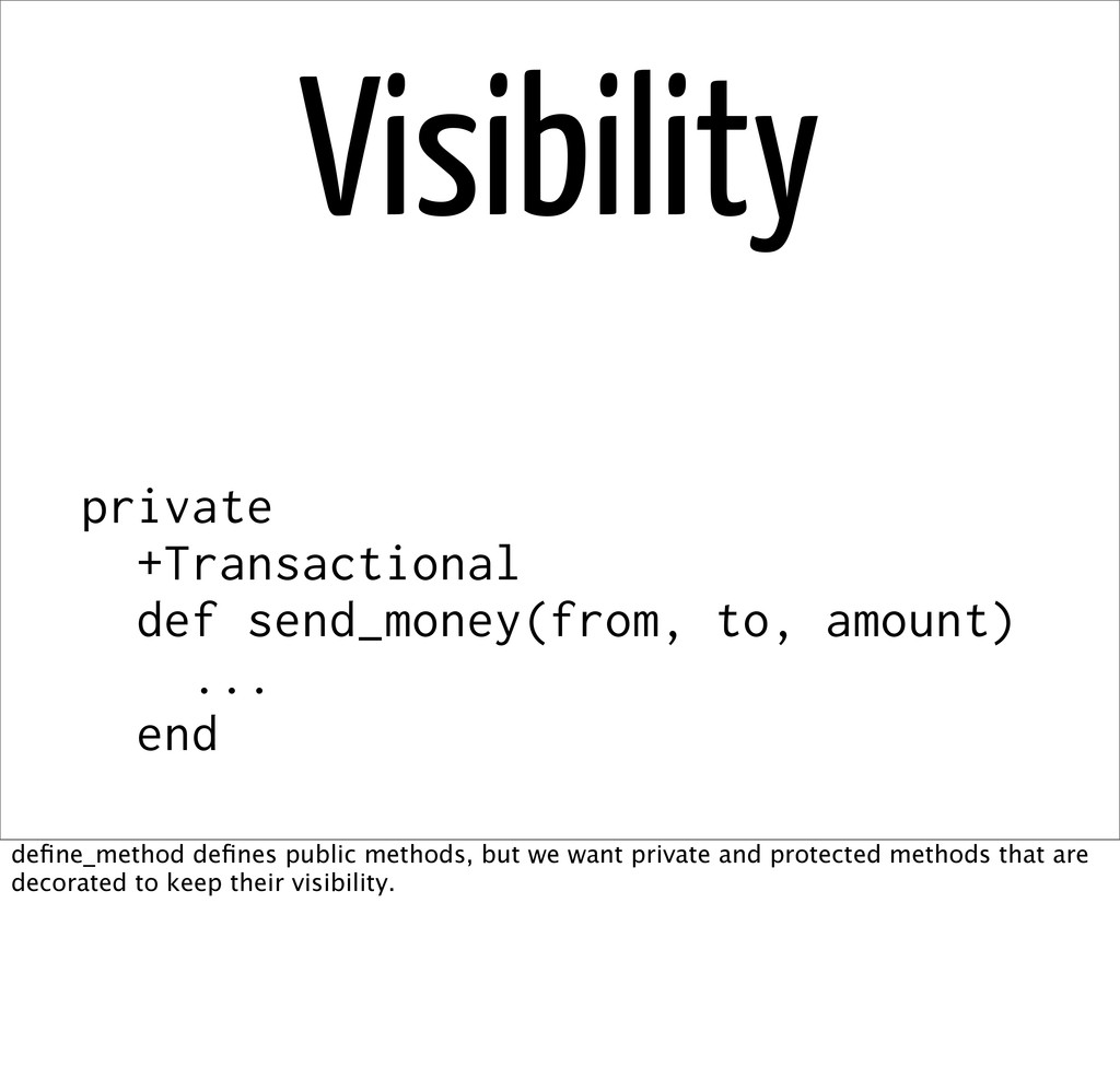 Visibility private +Transactional def send_mone...