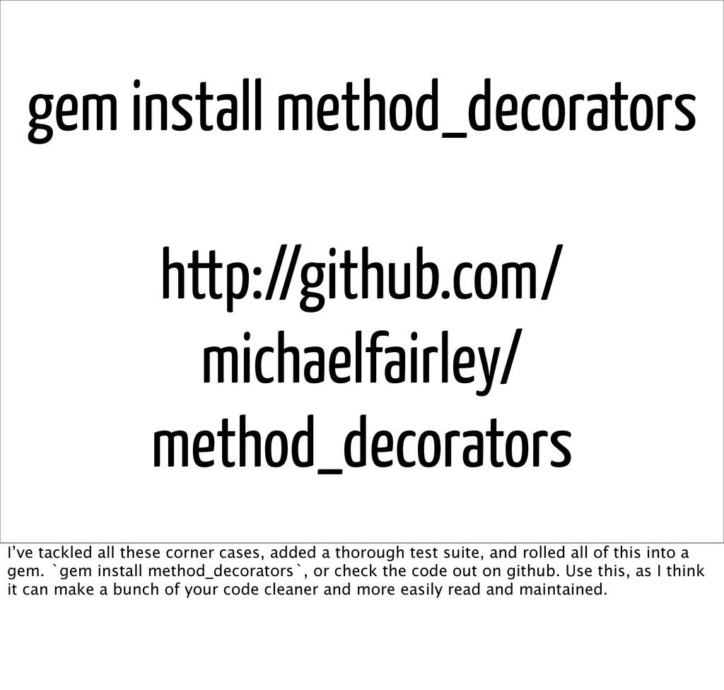 gem install method_decorators http://github.com...