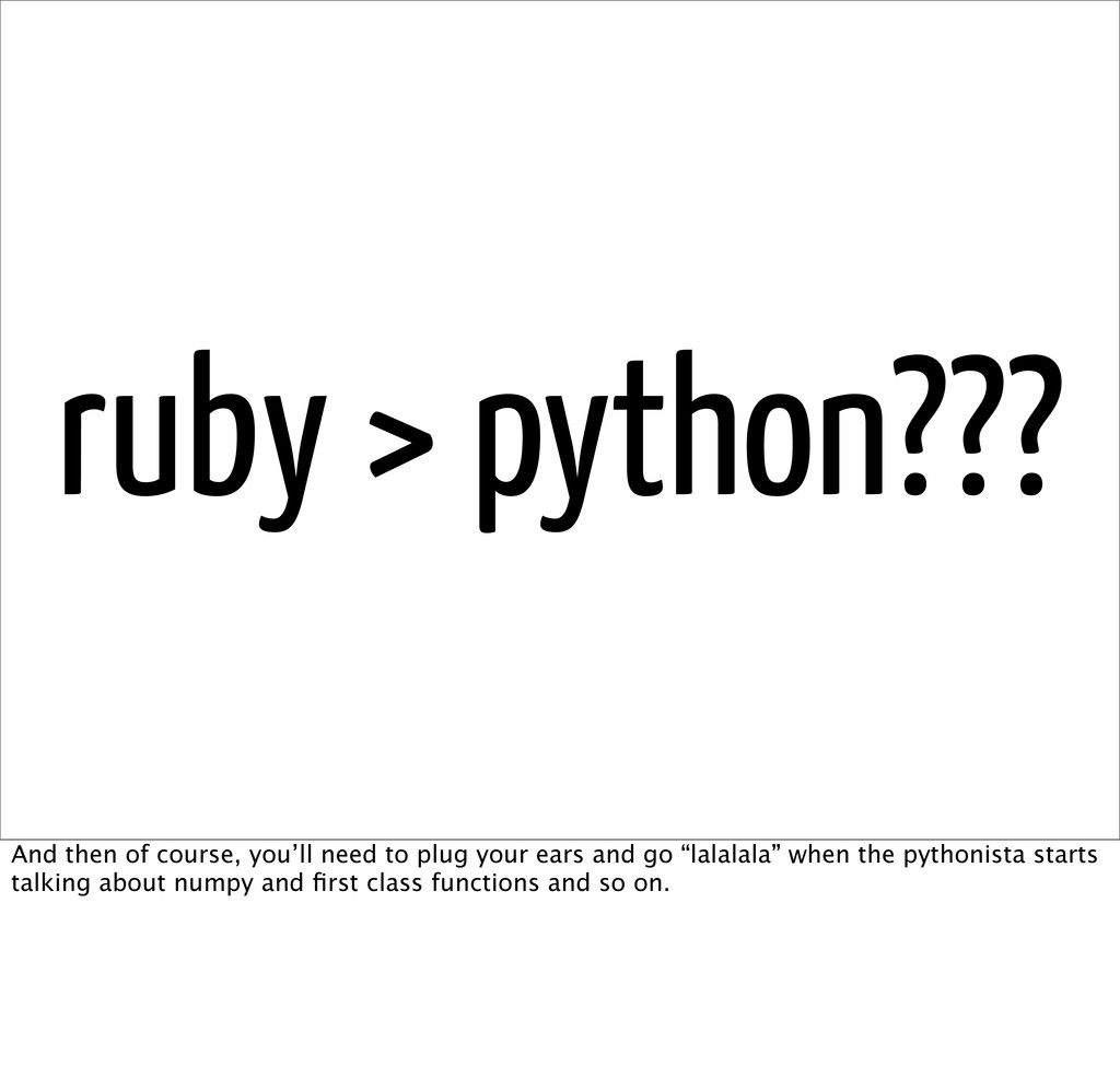 ruby > python??? And then of course, you'll nee...