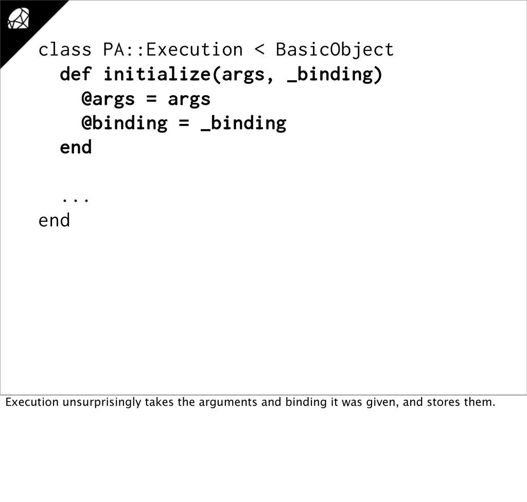 class PA::Execution < BasicObject def initializ...
