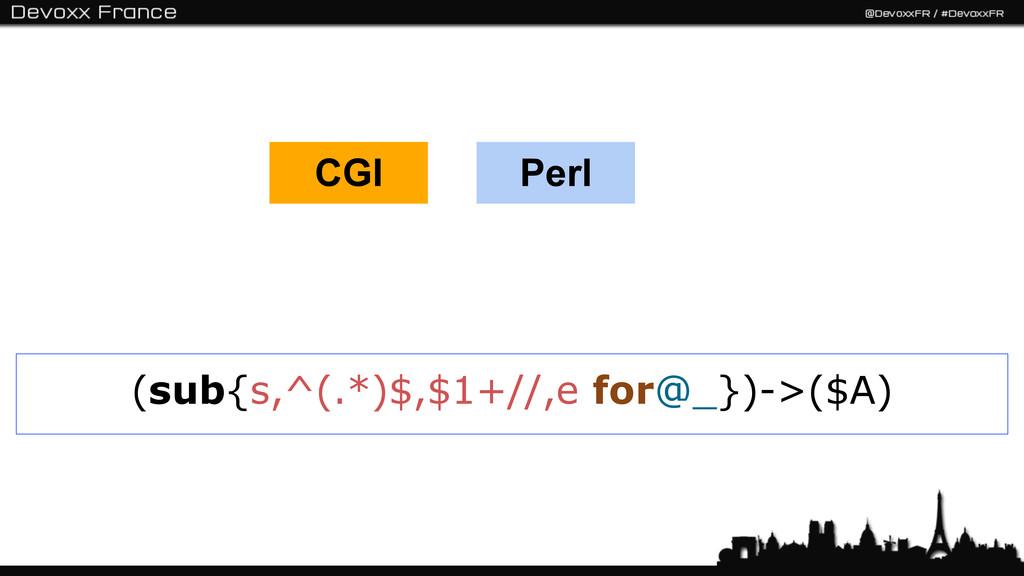 (sub{s,^(.*)$,$1+//,e for@_})->($A) CGI Perl
