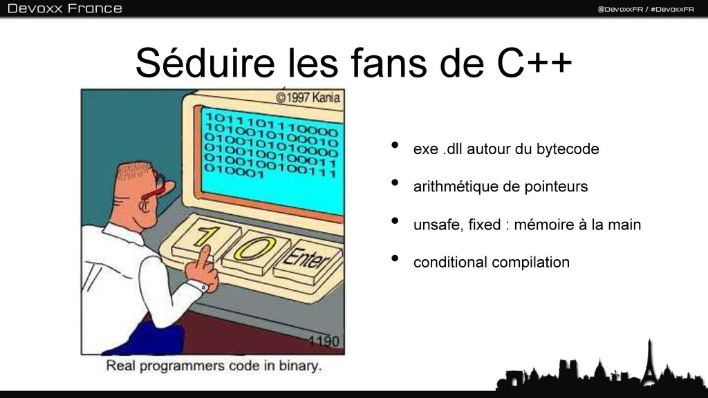 Séduire les fans de C++ • exe .dll autour du b...