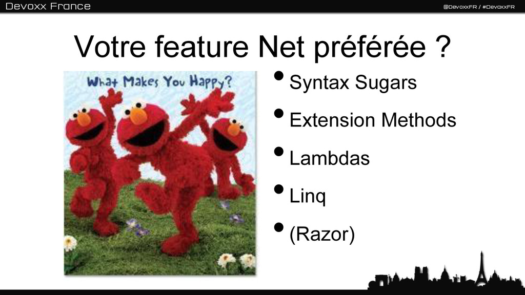 Votre feature Net préférée ? •Syntax Sugars •...
