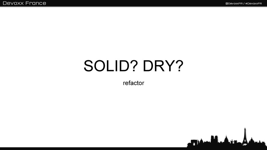 SOLID? DRY? refactor