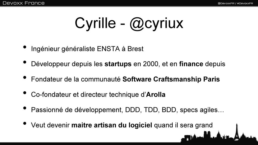 Cyrille - @cyriux • Ingénieur généraliste ENST...
