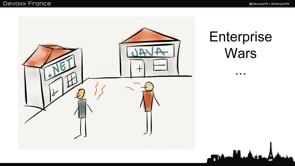 Enterprise Wars ...