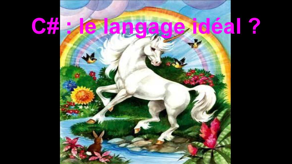 C# : le langage idéal ?