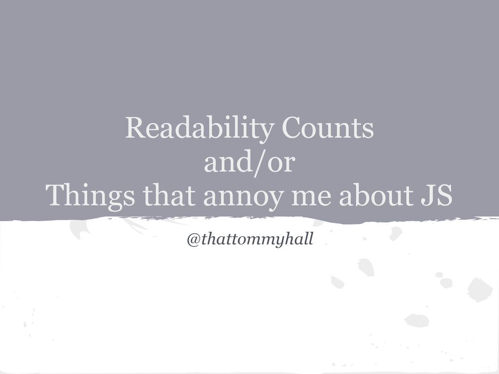 Readability Counts and/or Things that annoy me ...