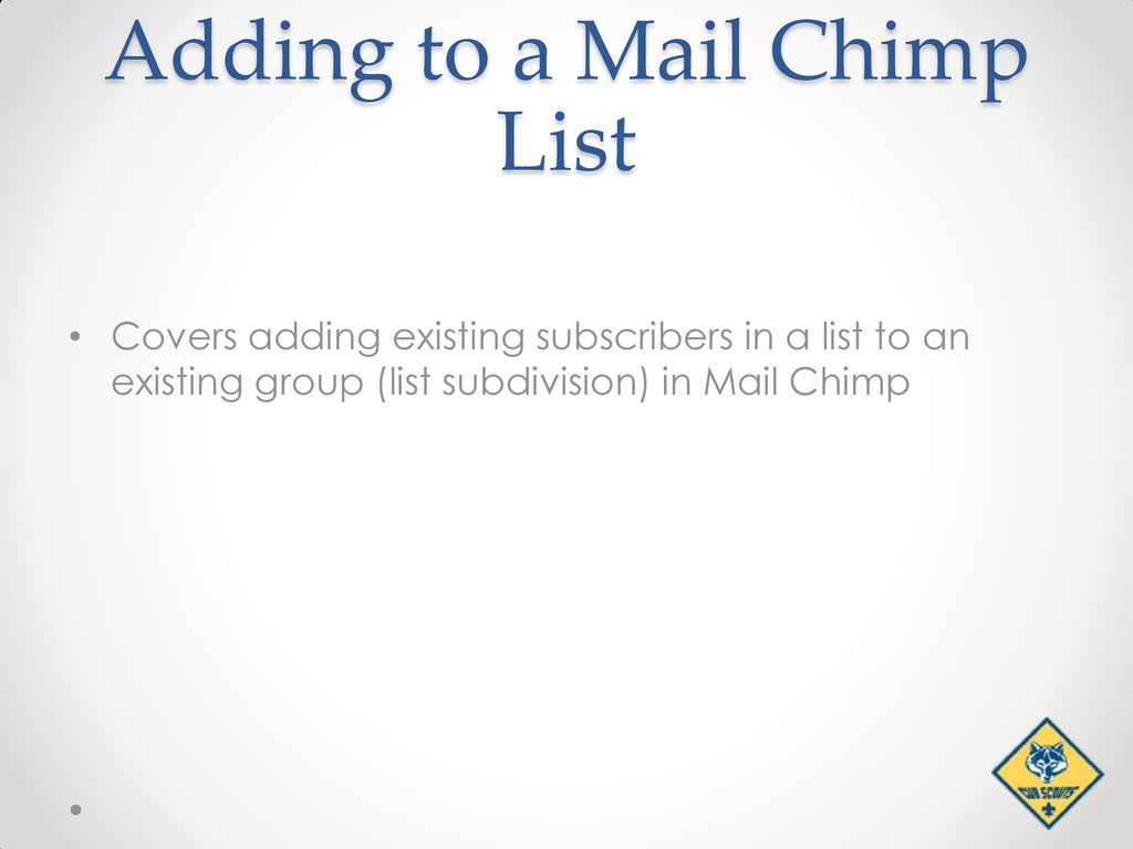 Adding to a Mail Chimp List • Covers adding exi...