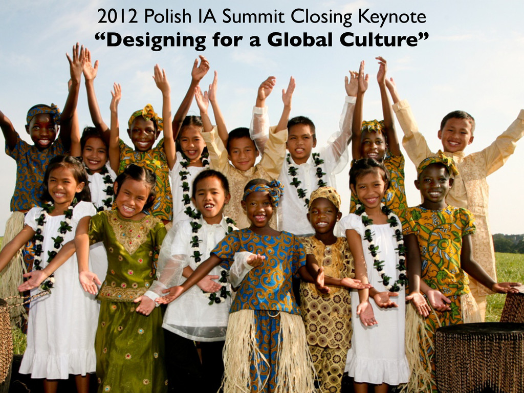 "2012 Polish IA Summit Closing Keynote ""Designin..."