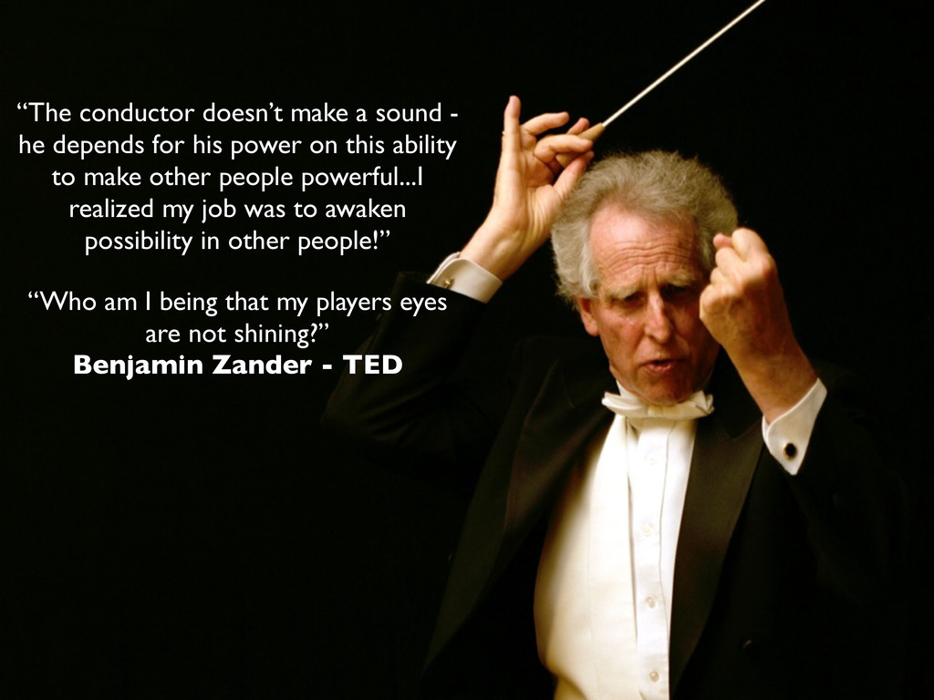 """The conductor doesn't make a sound - he depend..."
