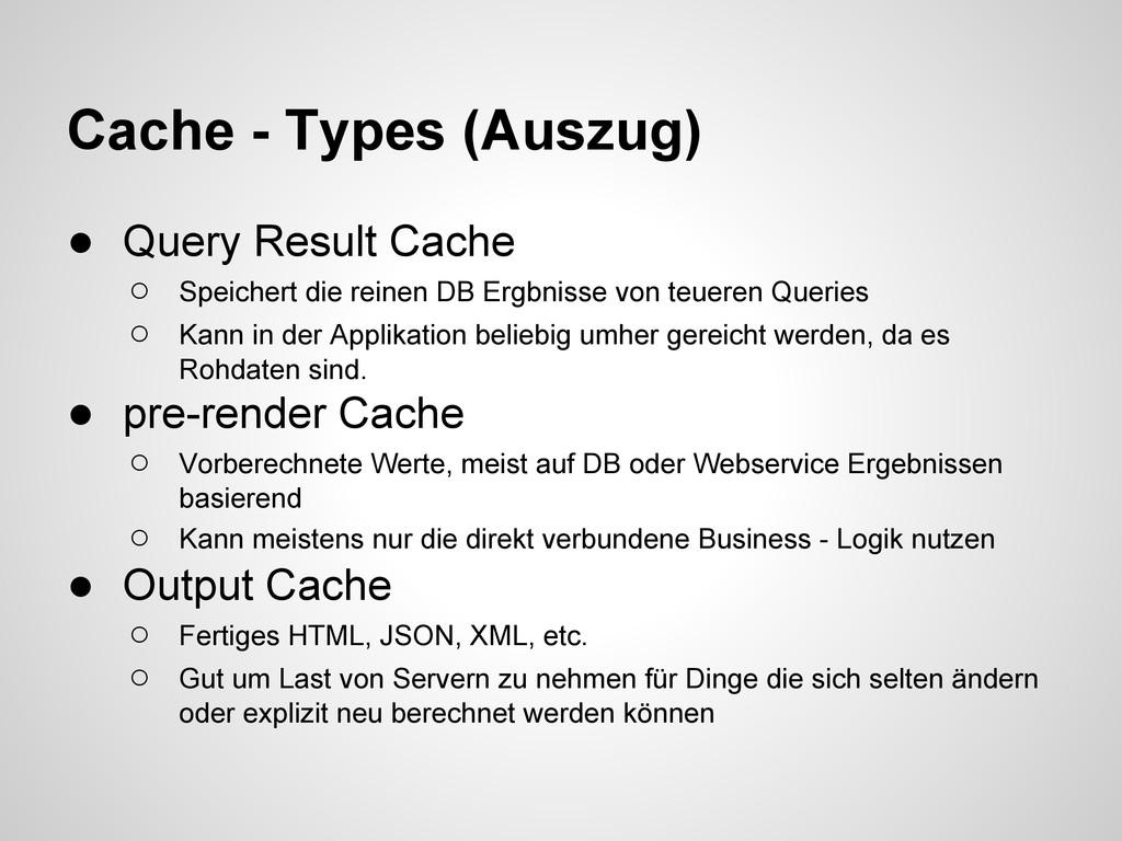 ● Query Result Cache ○ Speichert die reinen DB ...