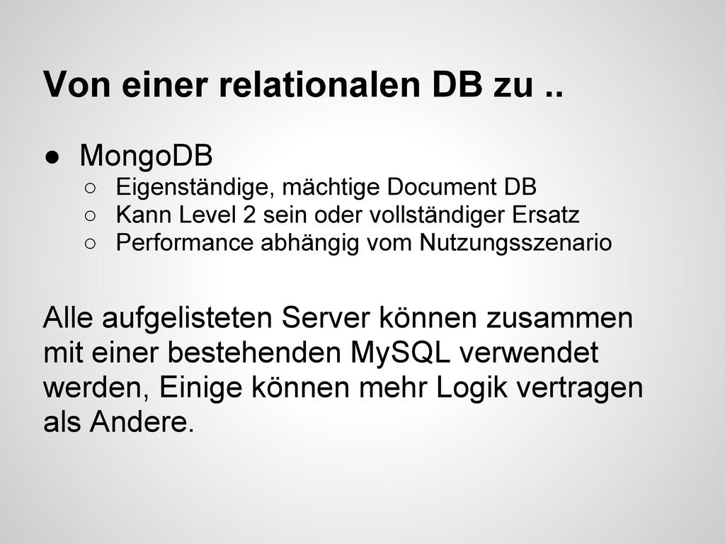 Von einer relationalen DB zu .. ● MongoDB ○ Eig...
