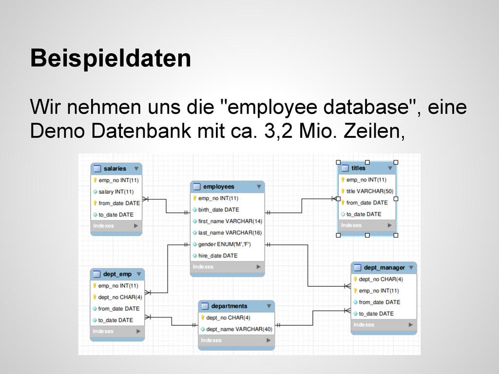 """Wir nehmen uns die """"employee database"""", eine De..."""
