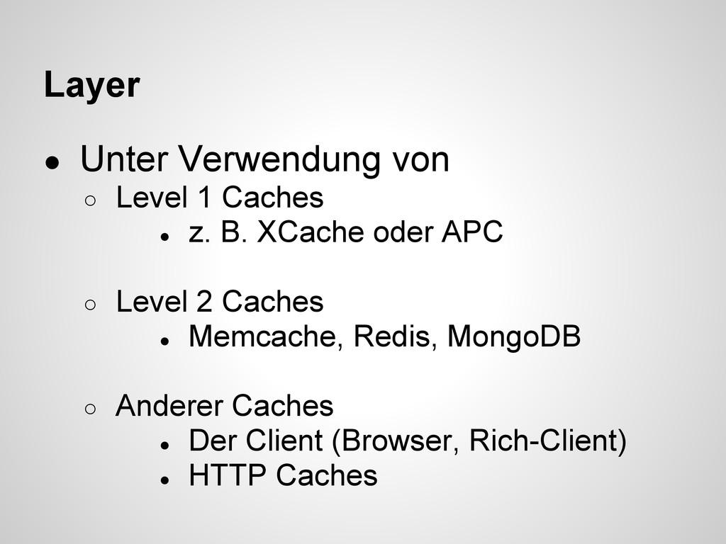 Layer ● Unter Verwendung von ○ Level 1 Caches ●...
