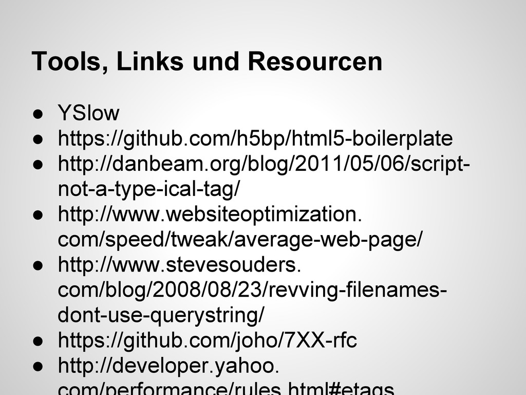 Tools, Links und Resourcen ● YSlow ● https://gi...