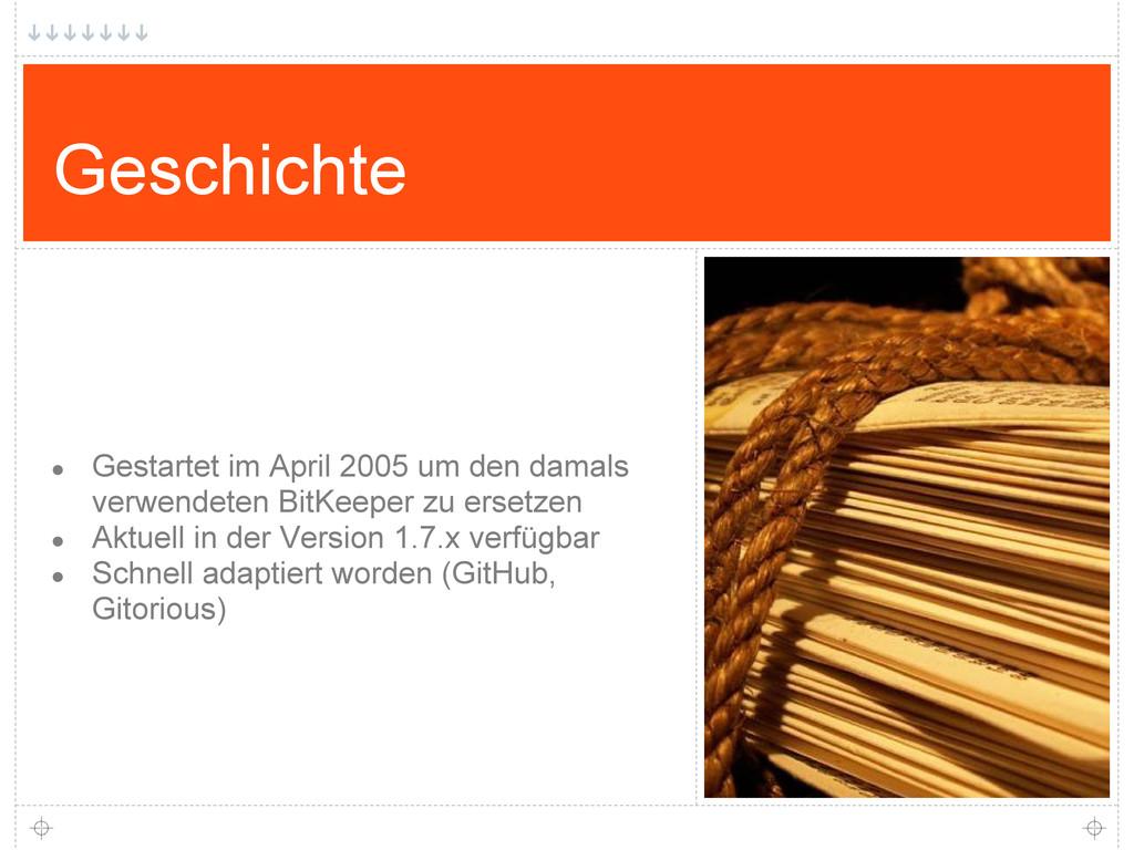 Geschichte ● Gestartet im April 2005 um den dam...