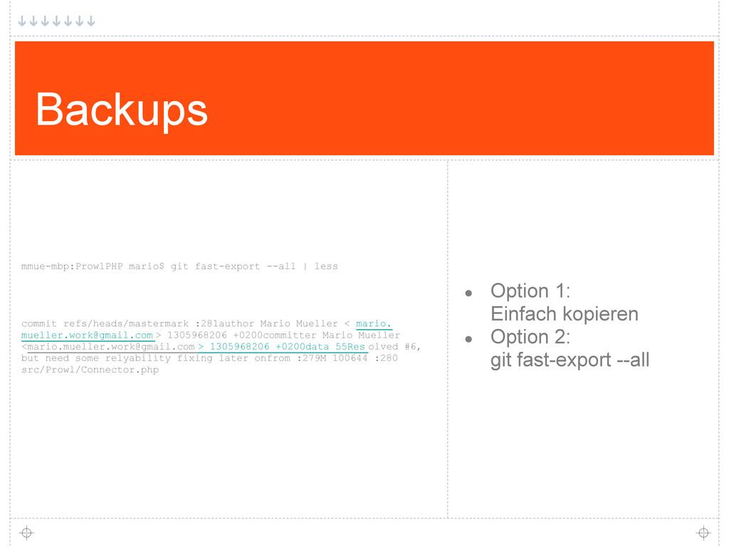 Backups ● Option 1: Einfach kopieren ● Option 2...