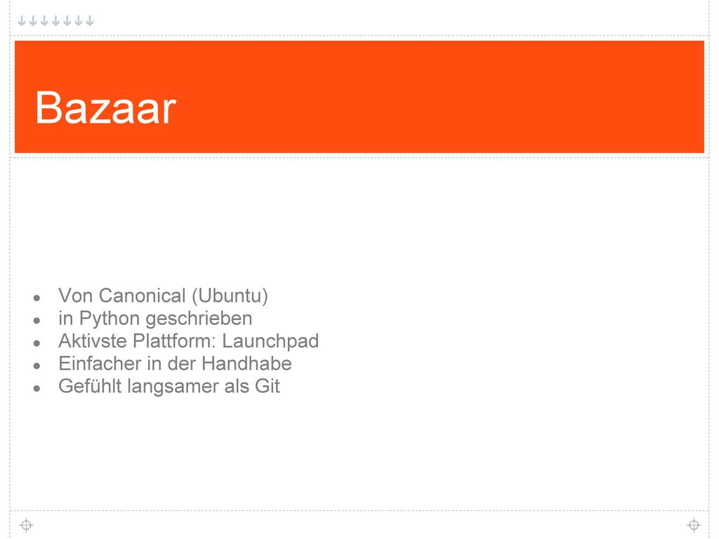 Bazaar ● Von Canonical (Ubuntu) ● in Python ges...