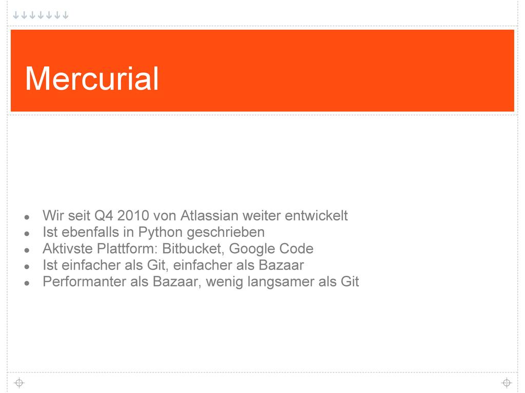 Mercurial ● Wir seit Q4 2010 von Atlassian weit...