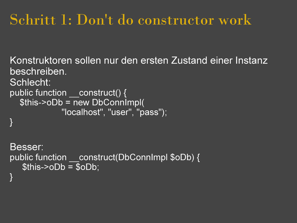 Schritt 1: Don't do constructor work Konstrukto...
