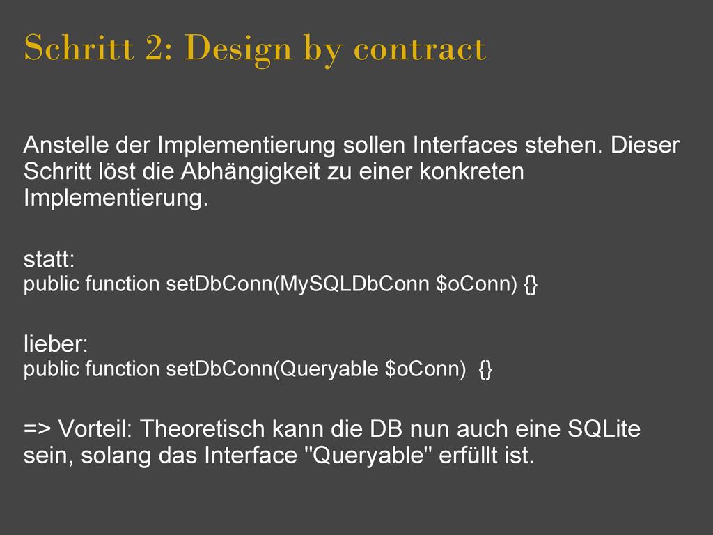 Schritt 2: Design by contract Anstelle der Impl...