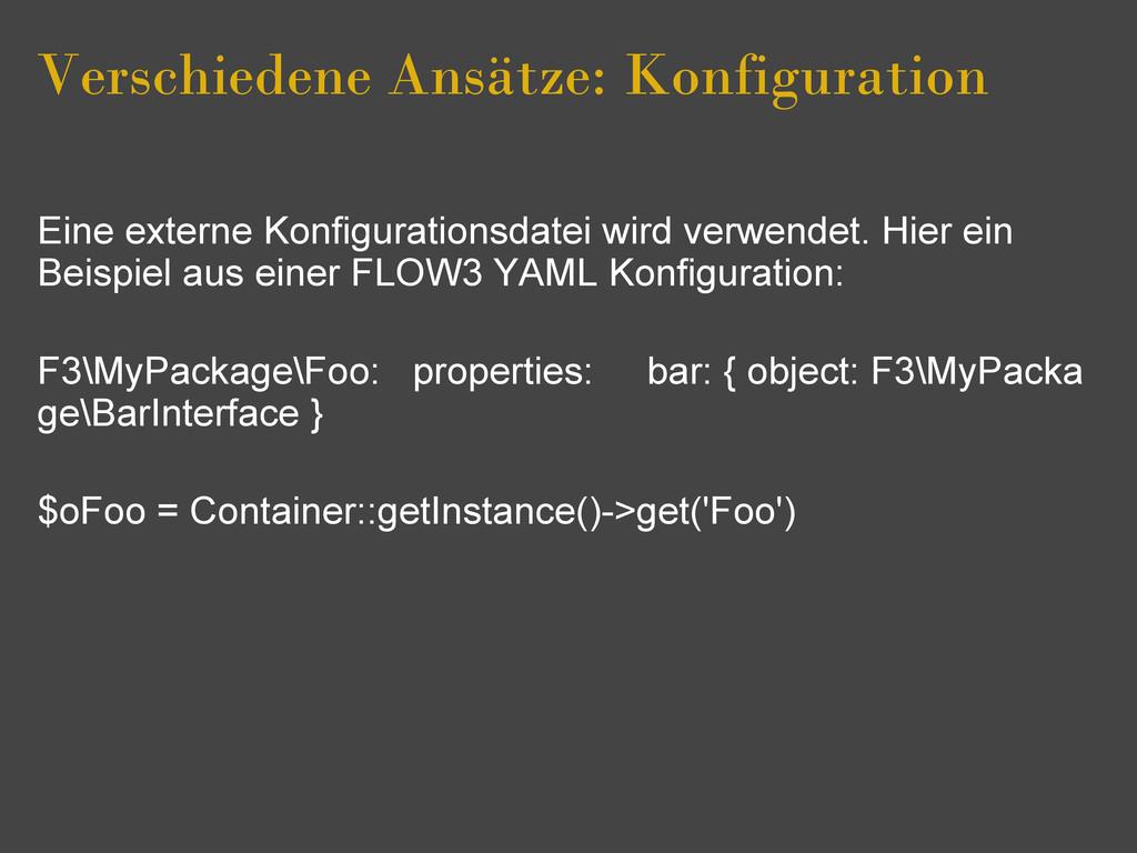 Verschiedene Ansätze: Konfiguration Eine extern...