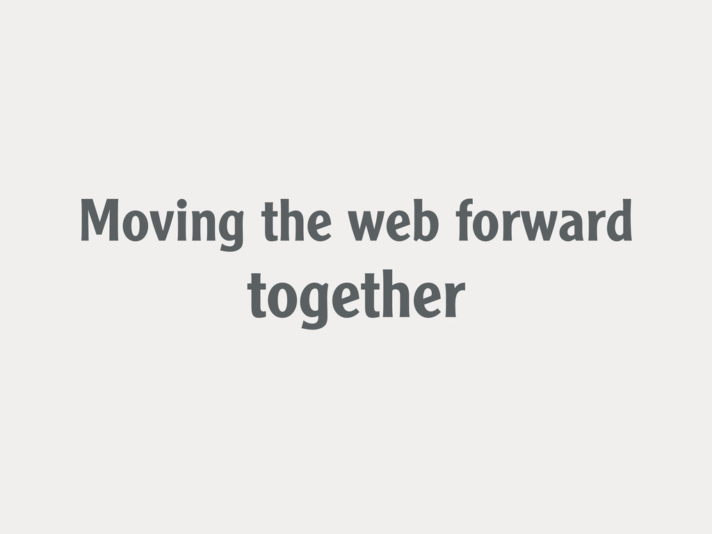 Moving the web forward together