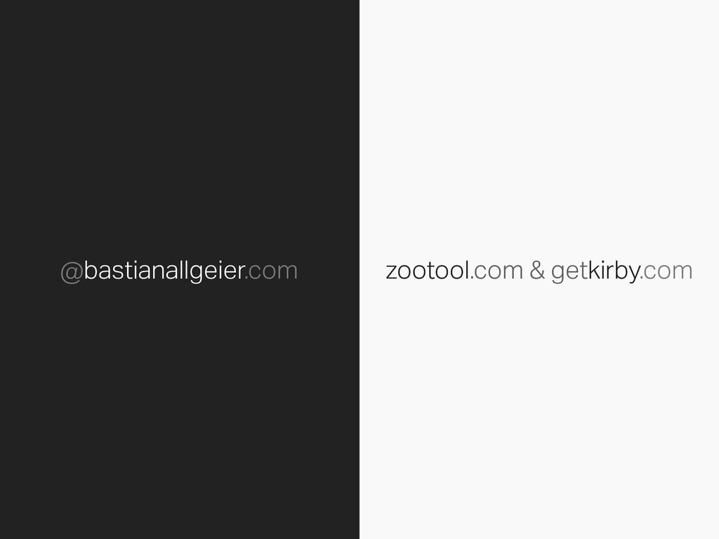zootool.com & getkirby.com @bastianallgeier.com