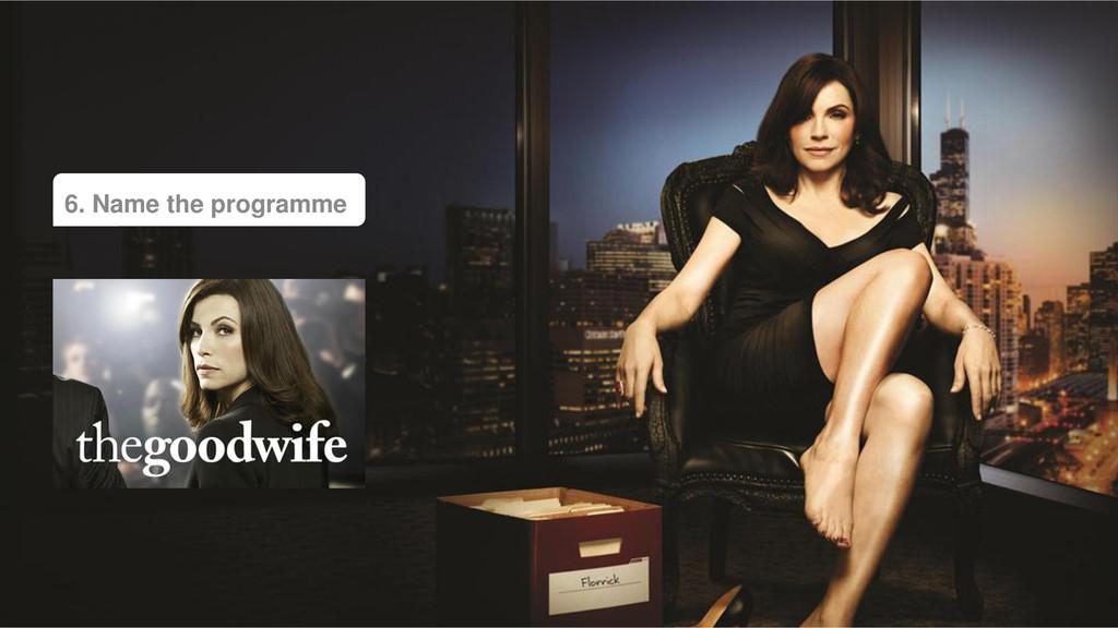 6. Name the programme