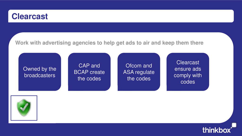 Clearcast Work with advertising agencies to hel...