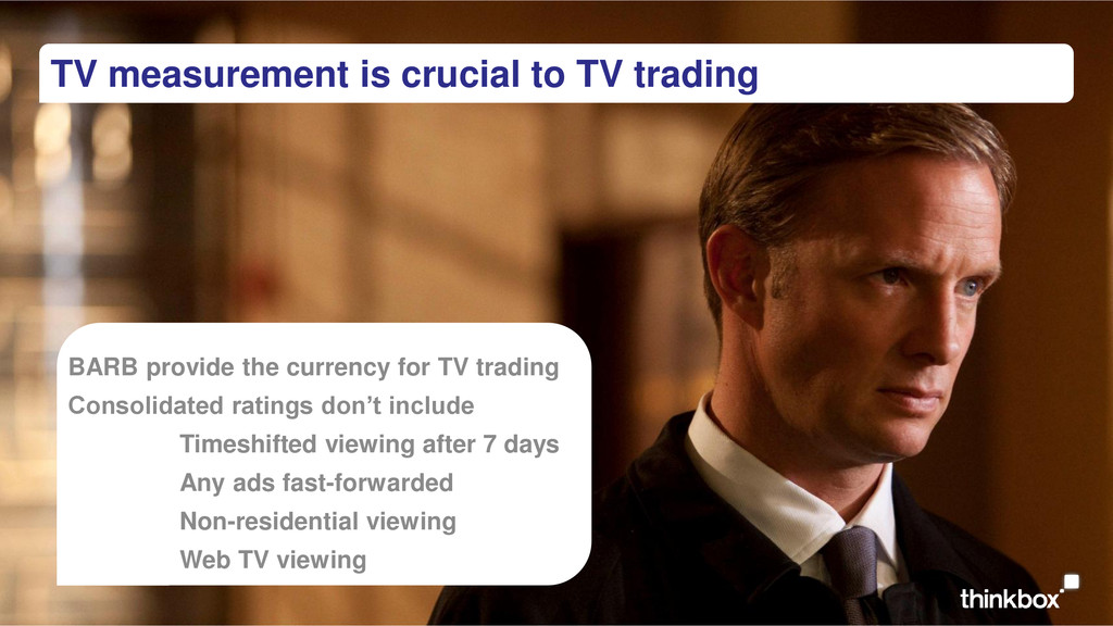 TV measurement is crucial to TV trading BARB pr...