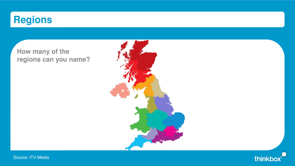 Regions Source: ITV Media How many of the regio...