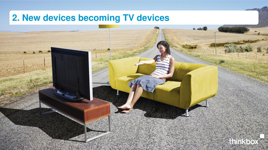 2. New devices becoming TV devices