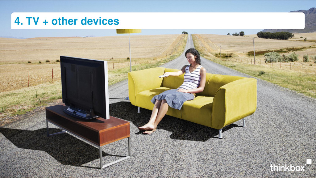 4. TV + other devices