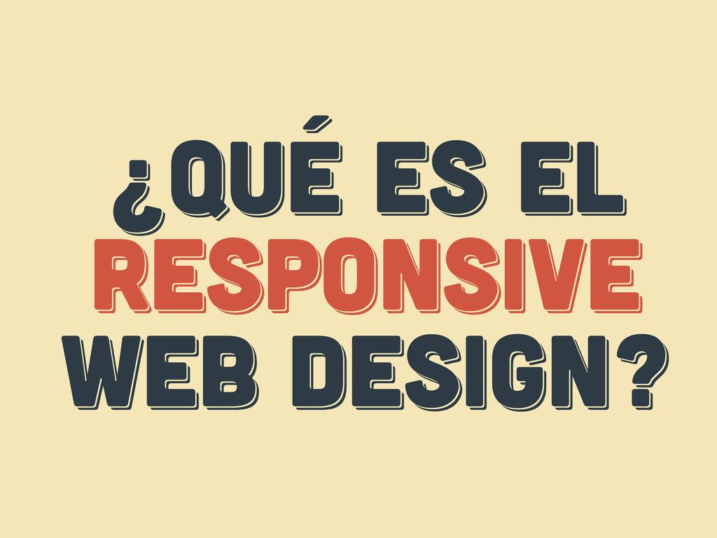 ¿Qué es el responsive web design? ¿Qué es el re...