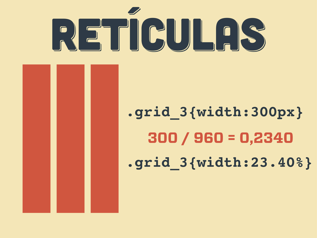 RETÍCULAS RETÍCULAS RETÍCULAS .grid_3{width:300...