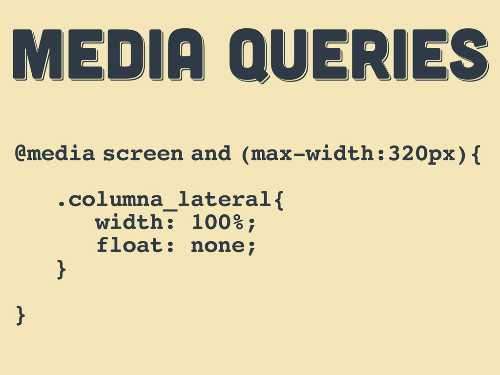 MEDIA QUERIES MEDIA QUERIES MEDIA QUERIES @medi...