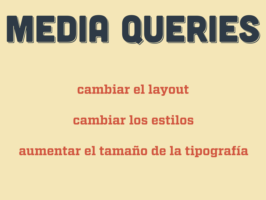 MEDIA QUERIES MEDIA QUERIES MEDIA QUERIES cambi...