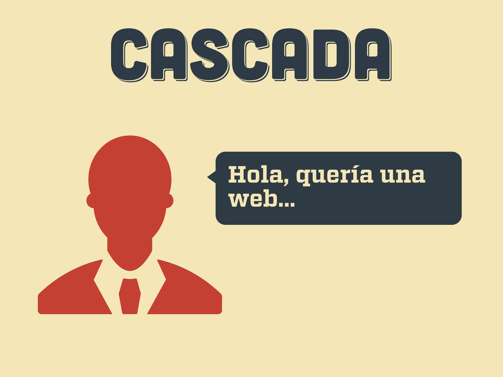 CASCADA CASCADA CASCADA Hola, quería una web...