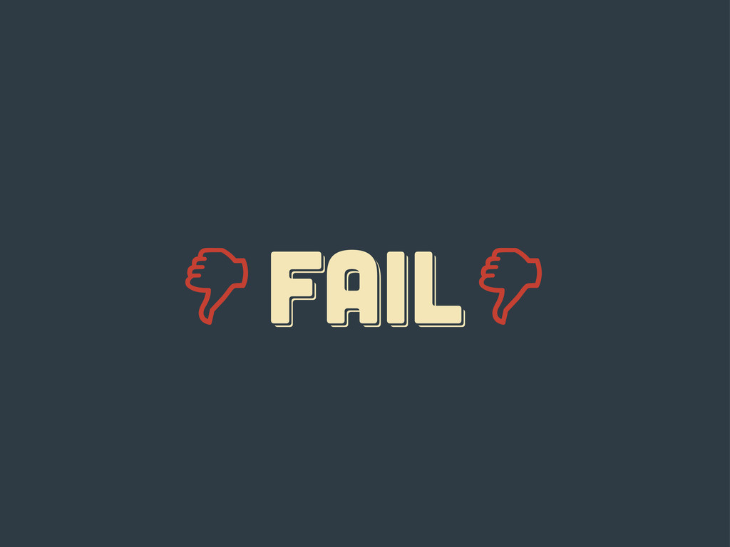 FAIL fail Fail
