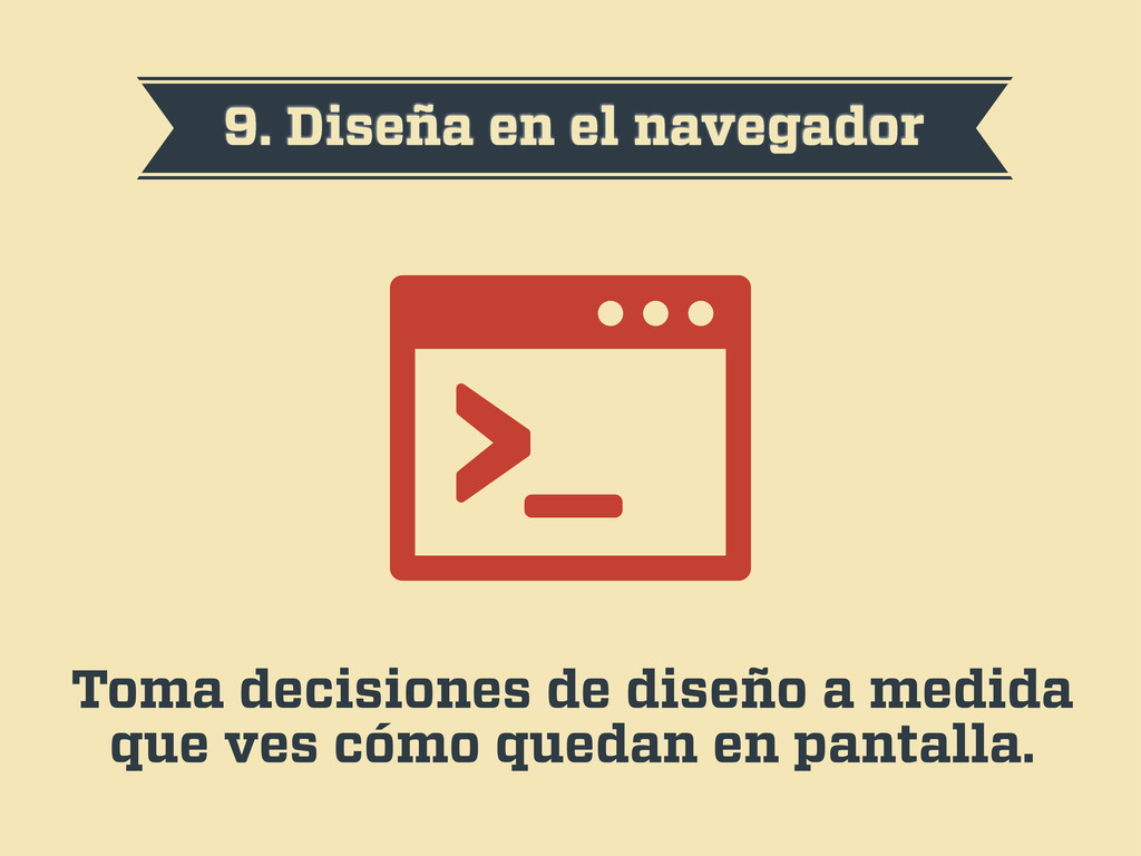 9. Diseña en el navegador Toma decisiones de di...