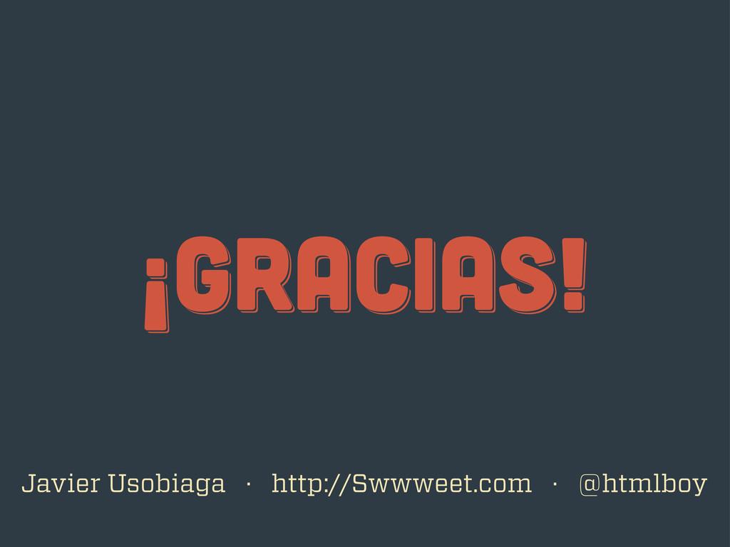 ¡gracias! ¡gracias! ¡gracias! Javier Usobiaga ·...
