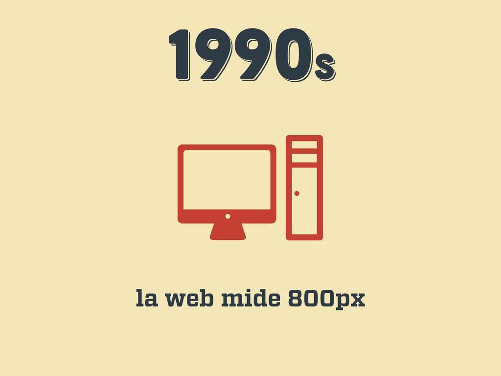 1990s 1990s 1990s la web mide 800px