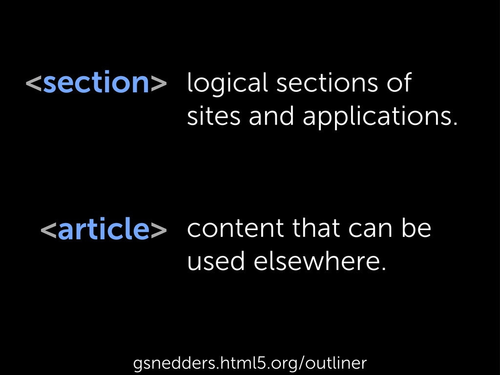 <section> <article> logical sections of sites a...