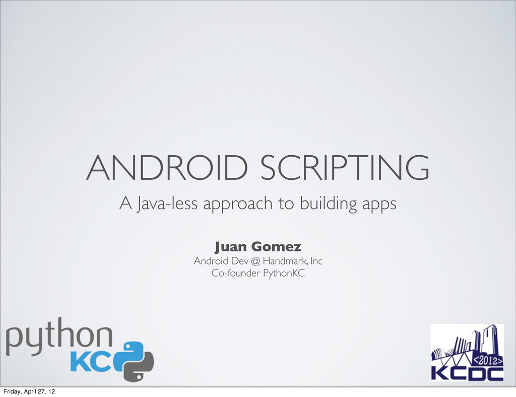 ANDROID SCRIPTING A Java-less approach to build...