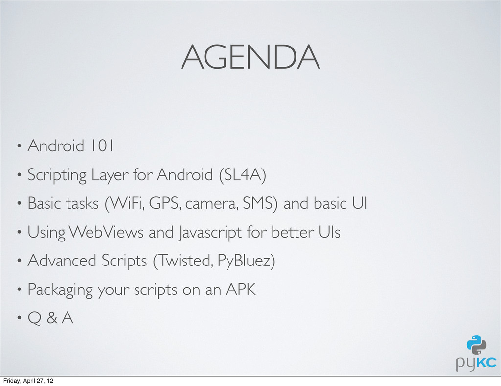 AGENDA • Android 101 • Scripting Layer for Andr...