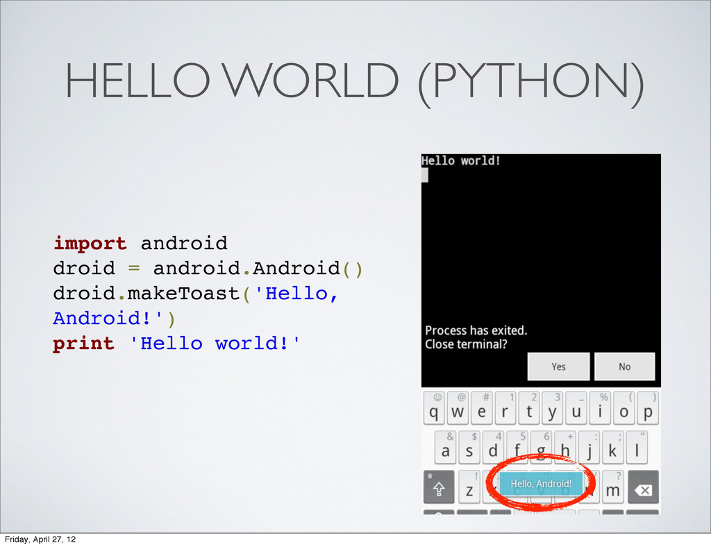 HELLO WORLD (PYTHON) import android droid = and...